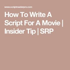 How To Write A Script For A Movie | Insider Tip | SRP