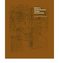 Offers an analysis of the technical and the aesthetic importance of details in modern timber architecture. Featuring the work of architects from around the world, this book presents 50 influential timber designs for both residential and commercial architecture. Each project is presented with photographs, site plans and construction details.