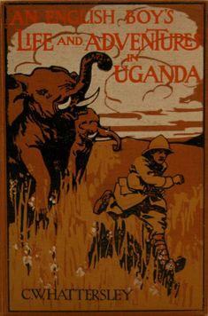 An Englih Boy's Life and Adventures in Uganda    1923