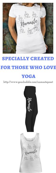 This design was especially created for all those who love Yoga (thats me too, of course!!) If you love these  for more info visit : http://www.gearbubble.com/namasteposet yoga t shirt. yoga. yoga clothing. yoga leggings. leggings. yoga tank top. namaste. fashion. sportswear. workout clothing.