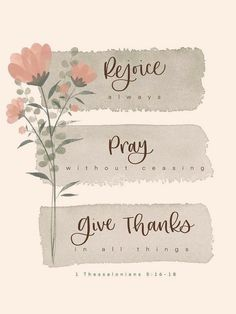 Im Grateful, Thankful, 1 Thessalonians 5 16, Thanks For Everything, Favorite Quotes, My Favorite Things, Give Thanks, Inspire Me, Jesus Christ