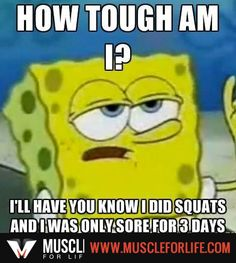 Wow... This is totally me right now. I couldn't walk right for 3 days after doing the 100 squat challenge.
