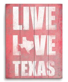Loving this 'Live Love Texas' Wall Art on #zulily! #zulilyfinds