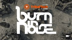 BURN IN NOISE @ TribalTech REBORN • 2014