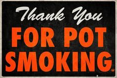 Poster advocating smoking pot. In the image of a classic sign. Dimensions are…