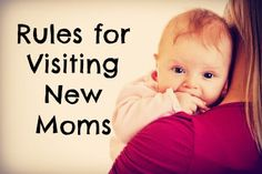 The Rules for Visiting a New Mom