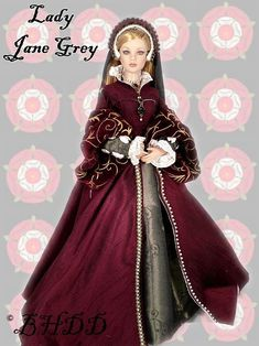 """Black Hills Doll Designs - Lady Jane Grey - """"the Nine Days Queen"""" - named to the monarchy upon the deathbed of Edward VI, son of Henry VIII and Jane Seymour"""