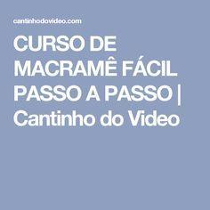 CURSO DE MACRAMÊ FÁCIL PASSO A PASSO   Cantinho do Video