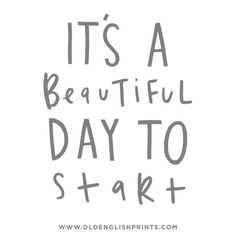 It's a beautiful day to start