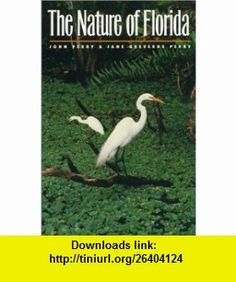 The Nature of Florida Jane Greverus Perry, John Perry , ISBN-10: 0820320080  ,  , ASIN: B000HWYZVQ , tutorials , pdf , ebook , torrent , downloads , rapidshare , filesonic , hotfile , megaupload , fileserve