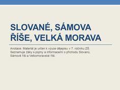 Slované, Sámova říše, Velká Morava> Learning, Historia, Studying, Teaching, Onderwijs