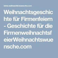Weihnachtsgeschichte für Firmenfeiern - Geschichte für die FirmenweihnachtsfeierWeihnachtswuensche.com