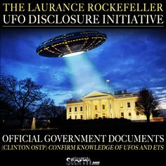 Stillness in the Storm : The Laurance Rockefeller UFO Disclosure Initiative | Official Government Documents (Clinton OSTP) Confirm Knowledge of UFOs and ETs