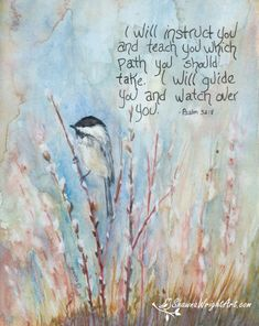 """Watercolor painting by Shawna Wright Bible quote featured painting in 2020 Calendar """"Courage"""" Black cap chickadee on pussy willows Bible Verse Art, Bible Verses Quotes, Bible Scriptures, Faith Quotes, Scripture Painting, Healing Scriptures, Memory Verse, Heart Quotes, Prayer Quotes"""