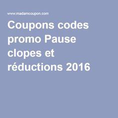 Coupons codes promo Pause clopes et réductions 2016