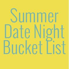 Summer Date Night Bucket List