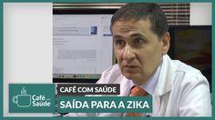 Café com Saúde   Saída para a Zika