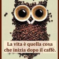 La vita è quella cosa che inizia dopo il caffè