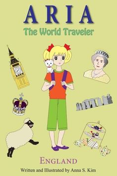 NEW Aria the World Traveler: England: (Fun and Educational Children's Picture Bo
