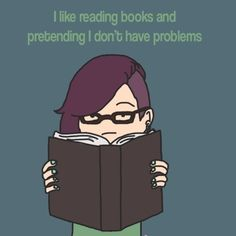 I Like Reading Books Pretending I Don't Have Problems I Love Books, Good Books, Books To Read, My Books, Reading Quotes, Book Quotes, Reading Books, Nerd Quotes, Motivational Quotes