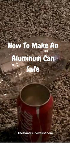 Aluminum Can Crafts, Aluminum Cans, Safe Creative, Creative Ideas, Survival Stuff, Survival Tips, Can Safe, Soda Can Crafts, Secret Hiding Places