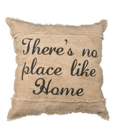 Another great find on #zulily! 'No Place Like Home' Throw Pillow #zulilyfinds