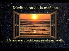MEDITACION DE LA MAÑANA - Afirmaciones y decretos para afrontar el día. - YouTube