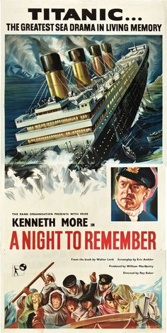 A Night to Remember 1958 The title says it all! Stars: Kenneth More, Ronald Allen, Robert Ayres An anotherl account of the ill-fated maiden voyage of RMS Titanic in Old Movie Posters, Classic Movie Posters, Cinema Posters, Movie Poster Art, Classic Movies, Poster Wall, Remember Movie, A Night To Remember, Barbara Stanwyck