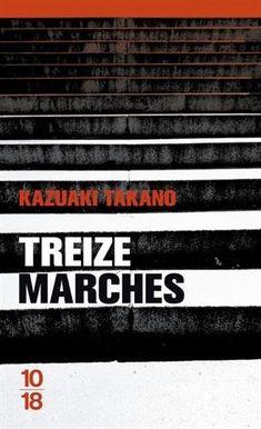 Treize Marches de Kazuaki Takano – Les Univers paralléles de Millina