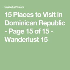 15 Places to Visit in Dominican Republic - Page 15 of 15 - Wanderlust 15