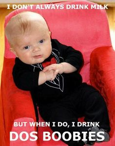 The most interesting baby in the world lol