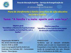 REUNIR V Através da Área de Educação Espírita - Serviço de Evangelização da Família Convida para o 5o Seminário Integrado - Nova Iguaçu - RJ - http://www.agendaespiritabrasil.com.br/2015/09/16/reunir-v-atraves-da-area-de-educacao-espirita-servico-de-evangelizacao-da-familia-convida-para-o-5o-seminario-integrado-nova-iguacu-rj/