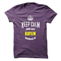 Keep Caml And Let KAYLIN Handle It T Shirt, Hoodie, Sweatshirts - make your own t shirt #Tshirt #clothing