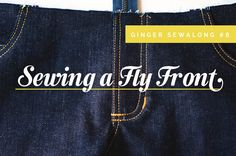 Ginger Jeans Sewalong: Inserting a fly front zipper