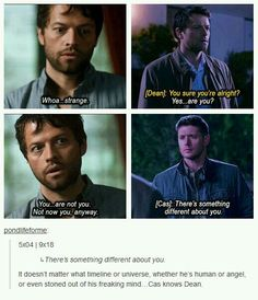 It's comforting how Cas can always tell when there's something off about dean
