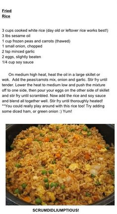 Fried Rice- 3 cups rice,3 Tbl oil, ( I use coconut oil) 1 cup frozen peas and carrots,1 small onion, 2 tsp garlic, 2 eggs, 1/4 tarmari or low sodium soy sauce