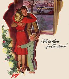 'I'll be home for Christmas!' ~ WWII era ad.