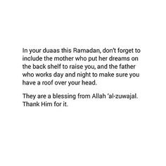 Don't forget to make dua for ur parents Islamic Love Quotes, Muslim Quotes, Islamic Inspirational Quotes, Religious Quotes, Arabic Quotes, Ramadan Tips, Ramadan Day, Ramadan 2016, Love In Islam