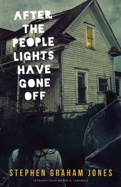 After the People Lights Have Gone Off, by Stephen Graham Jones. 4.5 stars - click through for review.
