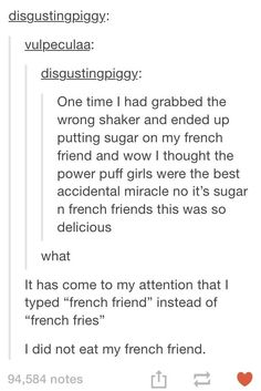 One time I said I would eat my French friend in Spanish and my teacher was laughing so hard.< that's beautiful http://ibeebz.com