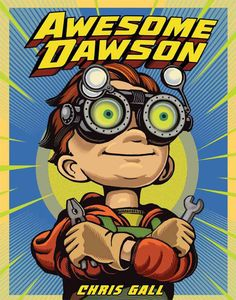 Booktopia has Awesome Dawson by Chris Gall. Buy a discounted Hardcover of Awesome Dawson online from Australia's leading online bookstore. Superhero Kids, Superhero Books, Superhero Classroom, Classroom Ideas, Thing 1, Fiction And Nonfiction, Good Parenting, Inspiration For Kids, Children's Literature