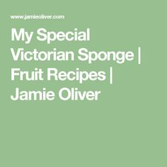 My Special  Victorian Sponge | Fruit Recipes | Jamie Oliver
