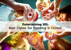 Two Fit Moms - Best Recipes for Entertaining a Crowd