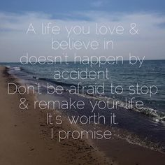 Quote by Shauna Neiquist, Blog inspired by this quote. The Time to remake your life is now.