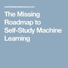 The Missing Roadmap to Self-Study Machine Learning