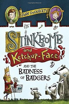 Stinkbomb and Ketchup-Face and the Badness of Badgers Written by John Dougherty Illustrated by Sam Ricks Ages 8 - 12 Grade level 3 - 7 If you love funny books like I do,. Funny Comics For Kids, Funny Books For Kids, Books For Boys, Great Books, Childrens Books, 3rd Grade Books, Grade 3, Read Aloud Books, Graphic Novels
