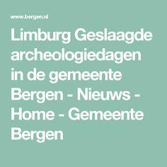 Limburg Geslaagde archeologiedagen in de gemeente Bergen - Nieuws - Home - Gemeente Bergen