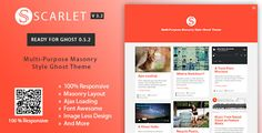 Scarlet - Multi-Purpose Masonry Style Ghost Theme . Scarlet is a modern, responsive theme for powerful ghost blogging platform. It's a image less design This theme is user friendly. It is suitable for any kind of personal or travel, hobby, tutorial