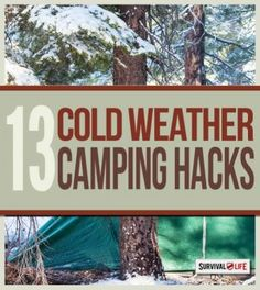 13 Cold Weather Camping Hacks | Helpful Camping Tips That Are Borderline Genius By Survival Life http://survivallife.com/2015/02/10/winter-camping-tips/