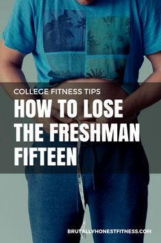 College Fitness Tips &; How to Lose the Freshman Fifteen College Fitness Tips &; How to Lose the Freshman Fifteen Brutally Honest Fitness brutalhonestfit College Fitness Tips College Fitness Tips […] fitness tips Quick Weight Loss Diet, Weight Loss Help, Weight Loss Goals, Weight Loss Program, Weight Loss Motivation, Healthy Weight, Health Motivation, College Weight Loss, Healthy Meals